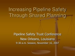 Increasing Pipeline Safety Through Shared Planning