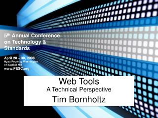Web Tools A Technical Perspective  Tim Bornholtz