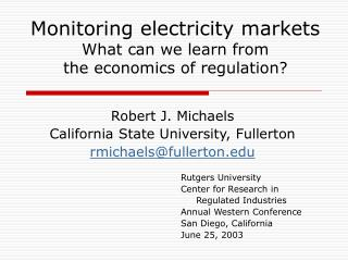 Monitoring electricity markets What can we learn from  the economics of regulation?