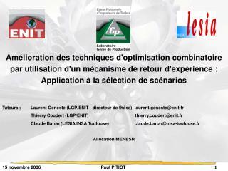 Tuteurs :         Laurent Geneste (LGP/ENIT - directeur de thèse)  laurent.geneste@enit.fr