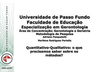 Universidade de Passo Fundo Faculdade de Educa  o Especializa  o em Gerontologia  rea de Concentra  o: Gerontologia e Ge