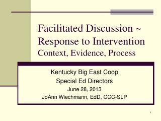 Facilitated Discussion ~ Response to Intervention  Context, Evidence, Process