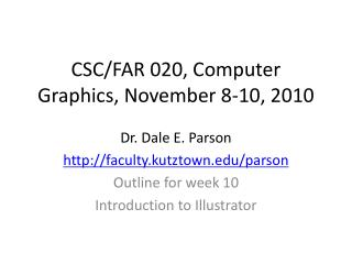 CSC/FAR 020, Computer Graphics, November 8-10, 2010