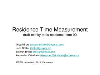 Residence Time Measurement draft-mirsky-mpls-residence-time-00
