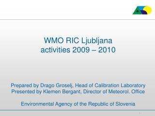 WMO RIC Ljubljana  activities 2009 – 2010
