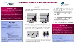Effects of emotion induced by music on experimental pain  Roy, Mathieu 1, Peretz, Isabelle 1, Rainville, Pierre 2  1 D p