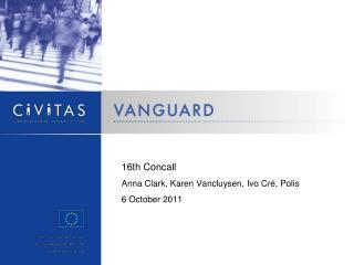 16th Concall Anna Clark, Karen Vancluysen, Ivo Cr�, Polis 6 October 2011