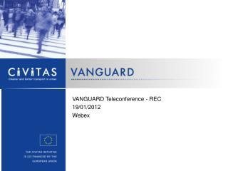 VANGUARD Teleconference  - REC 19 / 01 /201 2 Webex