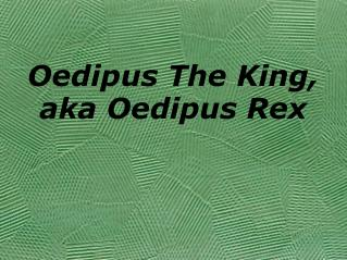 Oedipus The King, aka Oedipus Rex