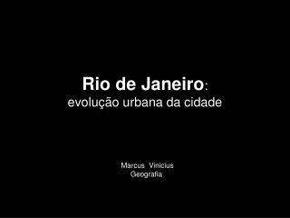 Rio de Janeiro :  evolu��o urbana da cidade