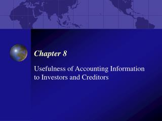 Usefulness of Accounting Information  to Investors and Creditors