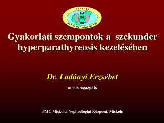 Gyakorlati szempontok a  szekunder hyperparathyreosis kezelésében