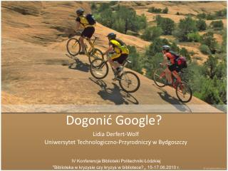 Dogonić Google?