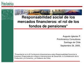 Responsabilidad social de los mercados financieros: el rol de los fondos de pensiones*