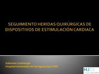 SEGUIMIENTO HERIDAS QUIRÚRGICAS DE DISPOSITIVOS DE ESTIMULACIÓN CARDIACA