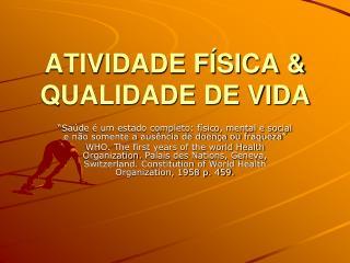 ATIVIDADE FÍSICA & QUALIDADE DE VIDA