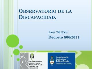 Observatorio de la  Discapacidad.