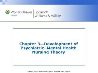 Chapter 3  Development of Psychiatric–Mental Health Nursing Theory