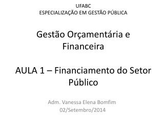 Adm. Vanessa Elena Bomfim  02/Setembro/2014