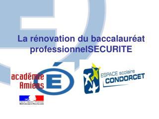 La rénovation du  baccalauréat professionnelSECURITE