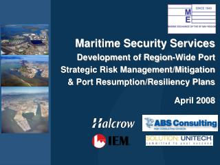Maritime Security Services Development of Region-Wide Port Strategic Risk Management/Mitigation