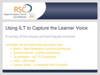 Using ILT to Capture the Learner Voice