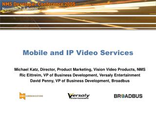 Mobile and IP Video Services