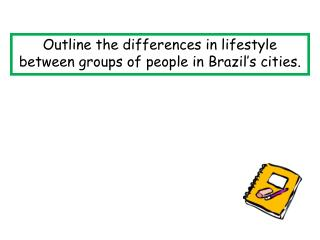 Outline the differences in lifestyle between groups of people in Brazil's cities.
