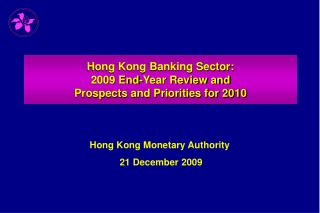 Hong Kong Banking Sector: 2009 End-Year Review and  Prospects and Priorities for 2010