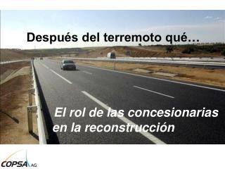 Después del terremoto qué… El rol de las concesionarias en la reconstrucción