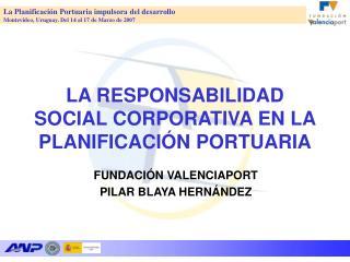 LA RESPONSABILIDAD SOCIAL CORPORATIVA EN LA PLANIFICACIÓN PORTUARIA