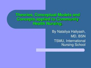 Theories, Conceptual Models and Concepts applied to Community Health Nursing.