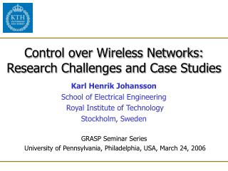 Control over Wireless Networks: Research Challenges and Case Studies