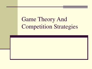 Game Theory And Competition Strategies