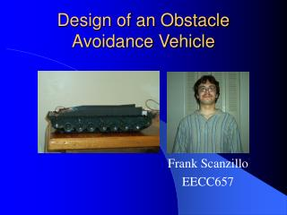 Design of an Obstacle Avoidance Vehicle