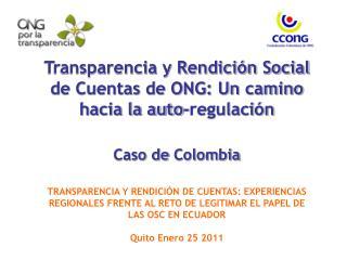 Transparencia y Rendición Social de Cuentas de ONG: Un camino hacia la auto-regulaci ón