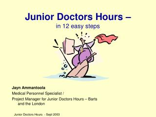 Junior Doctors Hours    in 12 easy steps
