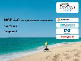 MSF 4.0  for Agile Software Development Ron Tolido Capgemini