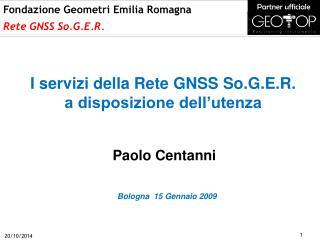I servizi della Rete GNSS So.G.E.R.        a disposizione dell'utenza
