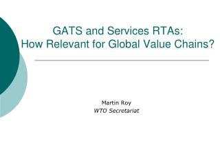 GATS and Services RTAs:  How Relevant for Global Value Chains?
