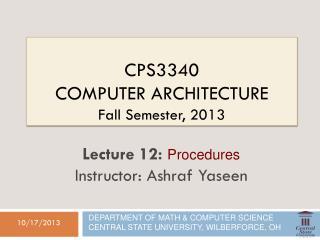 CPS3340  Computer  Architecture Fall Semester,  2013