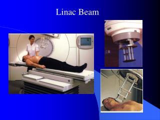 Linac Beam