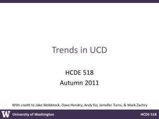Trends in UCD