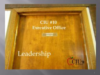 CIU #10  Executive Office