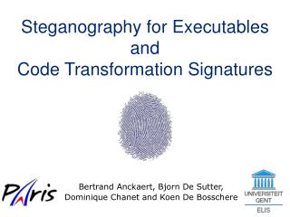 Steganography for Executables  and  Code Transformation Signatures