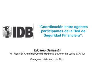 """"""" Coordinación entre agentes participantes de la Red de Seguridad Financiera""""."""