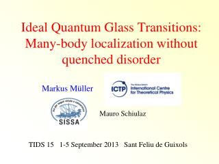 Ideal Quantum Glass Transitions: Many-body localization without quenched disorder