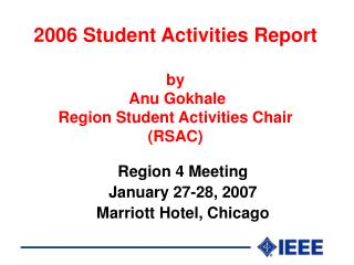 2006 Student Activities Report by  Anu Gokhale Region Student Activities Chair (RSAC)