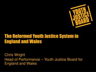 The Reformed Youth Justice System in England and Wales