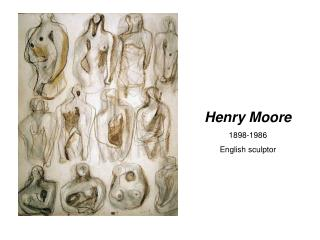 Henry Moore 1898-1986 English sculptor